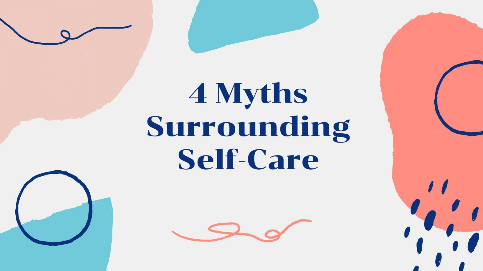 Abstract photo with words 4 myths surrounding self-care